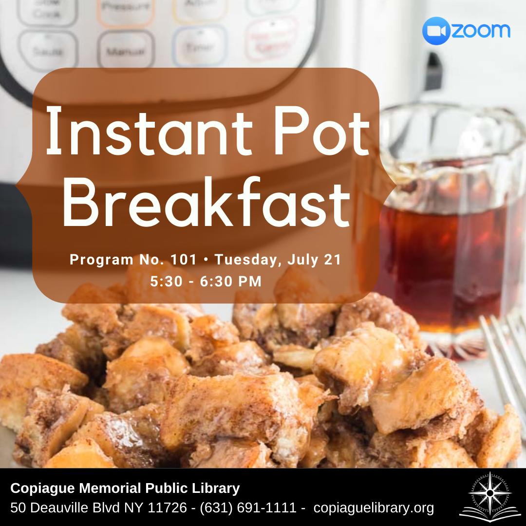 Instant Pot Breakfast Program No. 101 Tuesday, July 21 5:30 - 6:30 PM