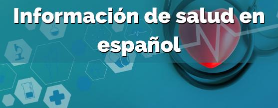 Información de salud en español
