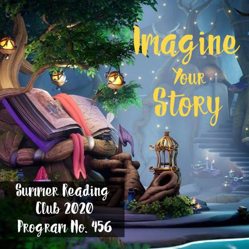 Summer Reading Club 2020 Program No. 456 Imagine Your Story