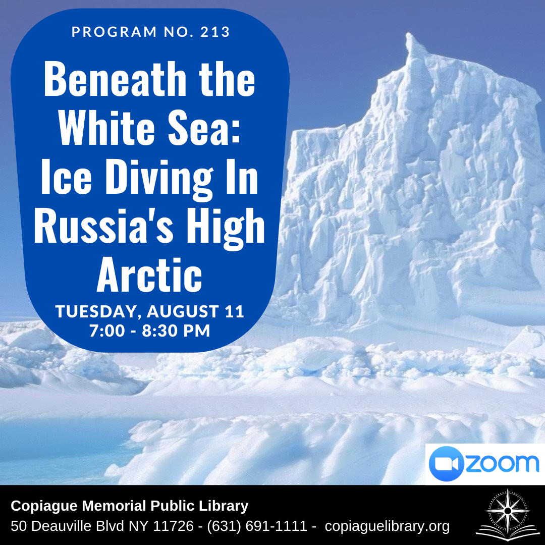 Beneath the White Sea: Ice Diving In Russia's High Arctic Program No. 213 Tuesday, August 11 7:00 - 8:30 PM