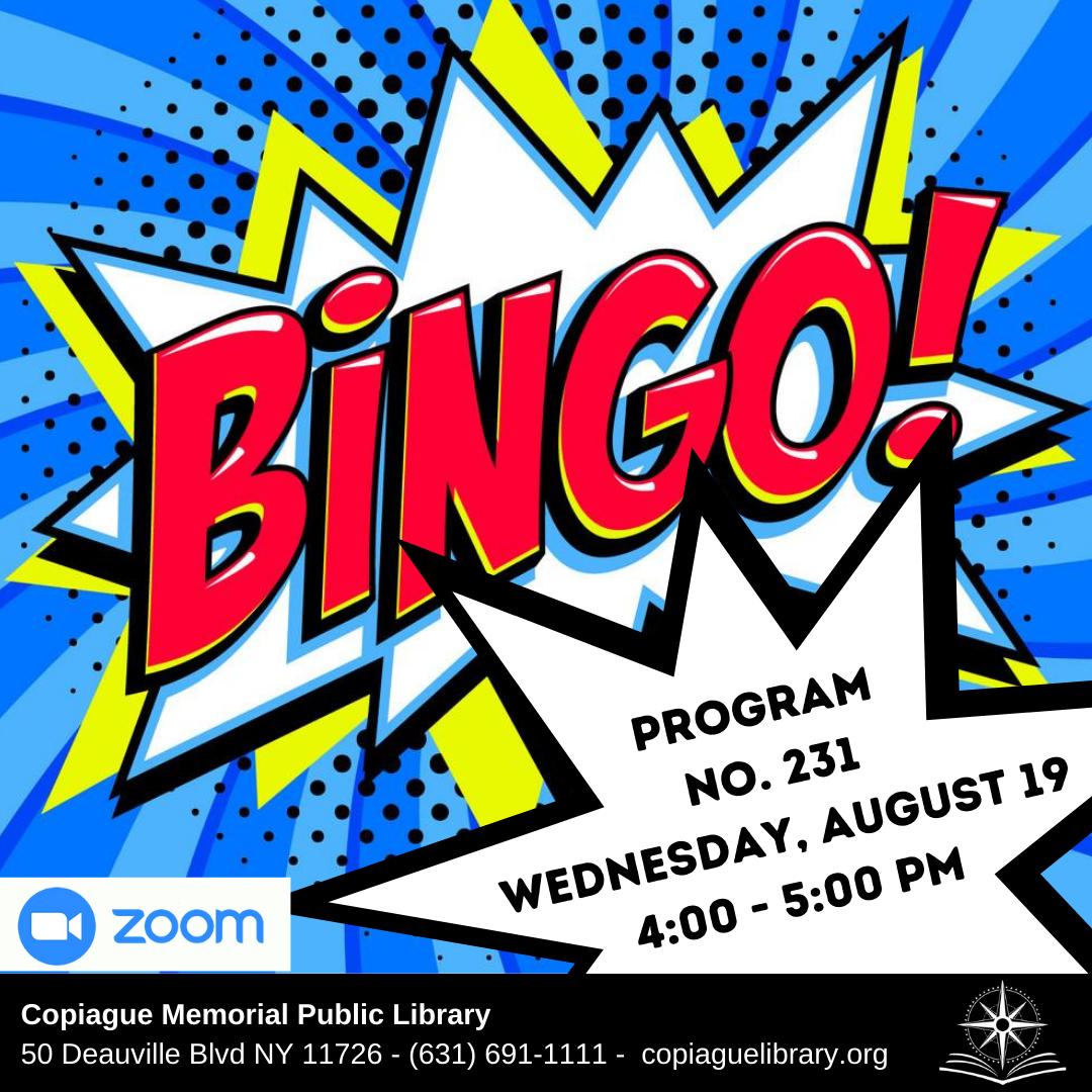 Bingo Program No. 231 Wednesday, August 19 4:00 - 5:00 PM