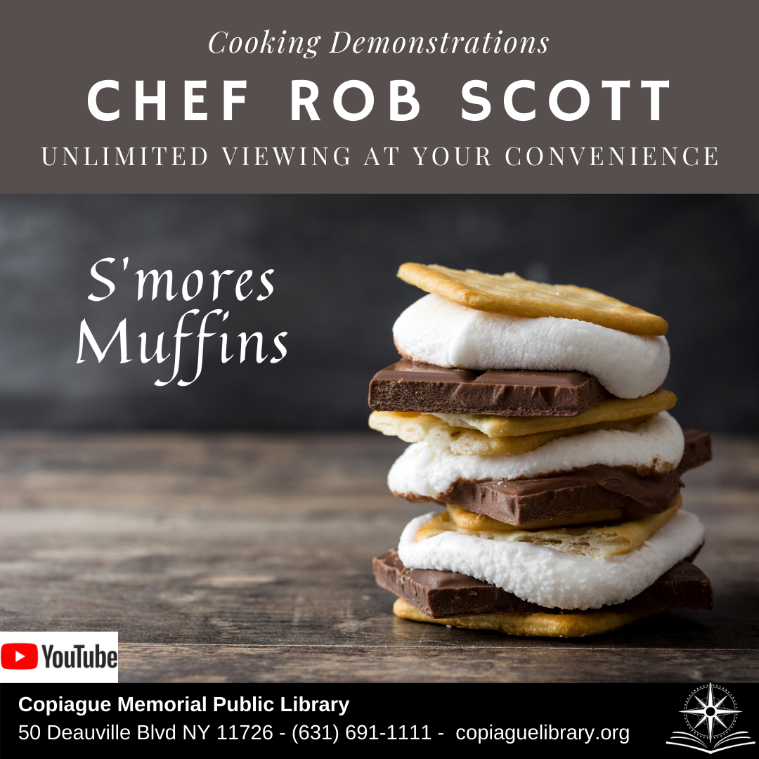 Cooking Demonstrations Chef Rob Scott Unlimited Viewing at your convenience s'mores muffins
