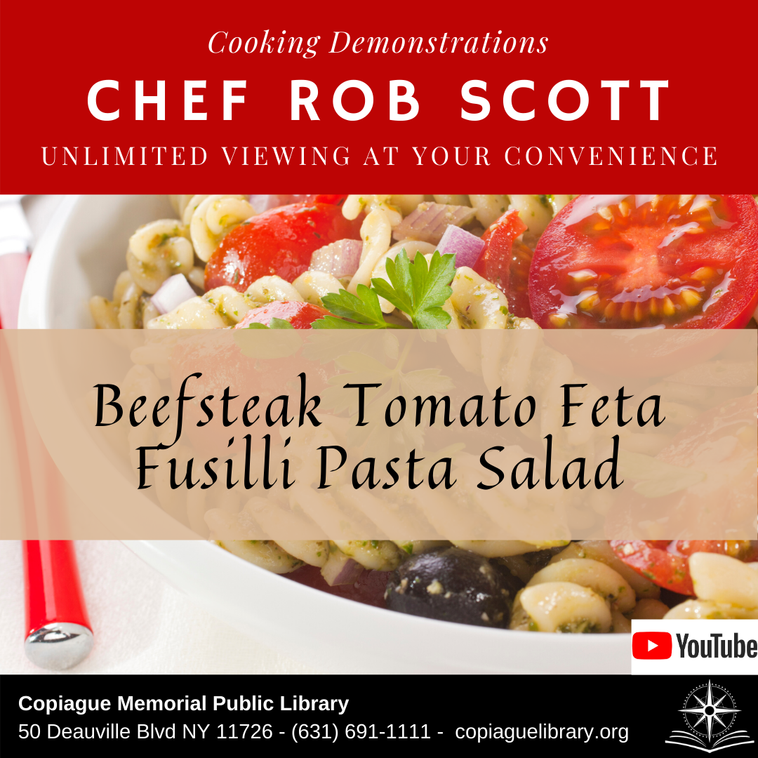 Cooking Demonstrations Chef Rob Scott Unlimited Viewing at your convenience beefsteak tomato feta fusilli pasta salad