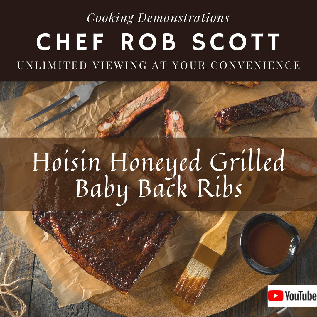 Cooking Demonstrations Chef Rob Scott Unlimited Viewing at your convenience hoisin honeyed grilled baby back ribs