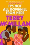 It's Not All Downhill From Here : a novel by Terry McMillan