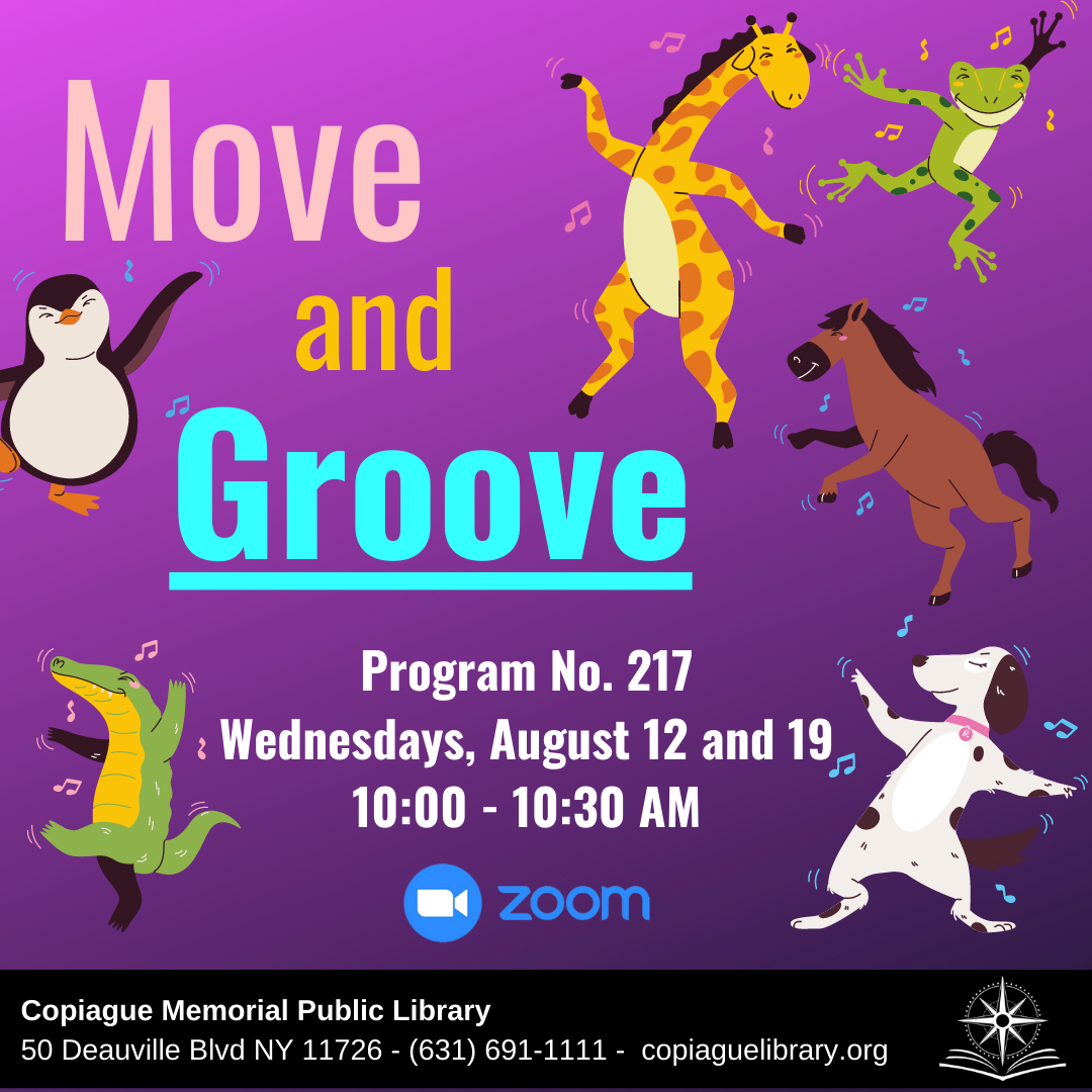 Move and Groove Program No. 217 Wednesdays, August 12 and 19 10:00 - 10:30 AM