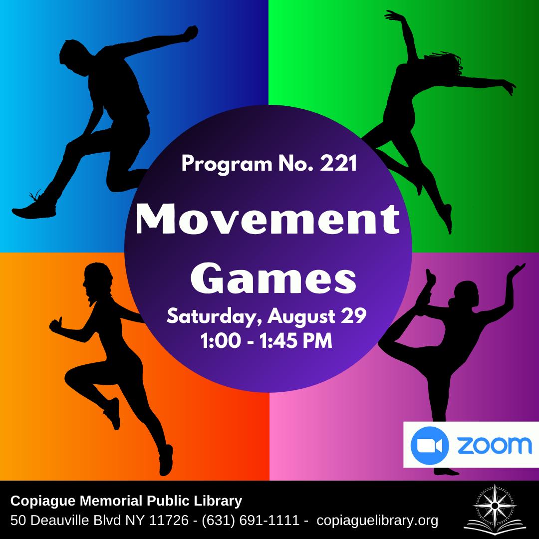 Movement Games Program No. 221 Saturday, August 29 1:00 - 1:45 PM