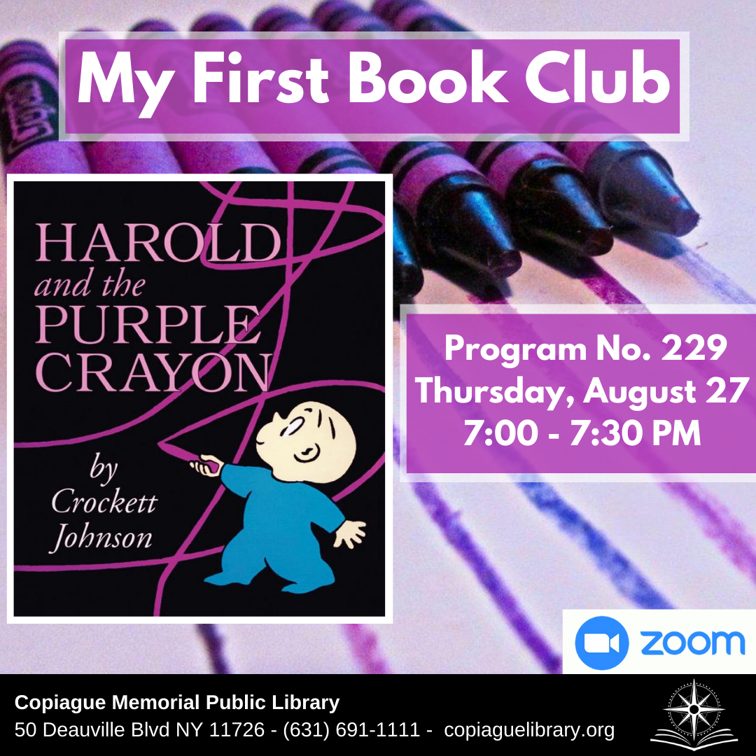 My First Book Club Harold and the Purple Crayon by Crockett Johnson Program No. 229 Thursday, August 27 7:00 - 7:30 PM