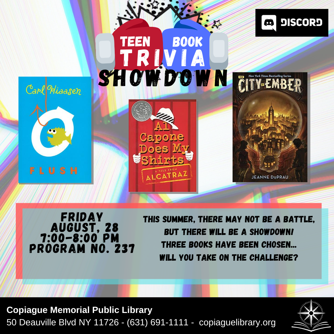 teen book trivia showdown Friday August, 28 7:00-8:00 PM Program no. 237 This summer, there may not be a Battle, but there will be a Showdown! Three books have been chosen... will you take on the challenge?