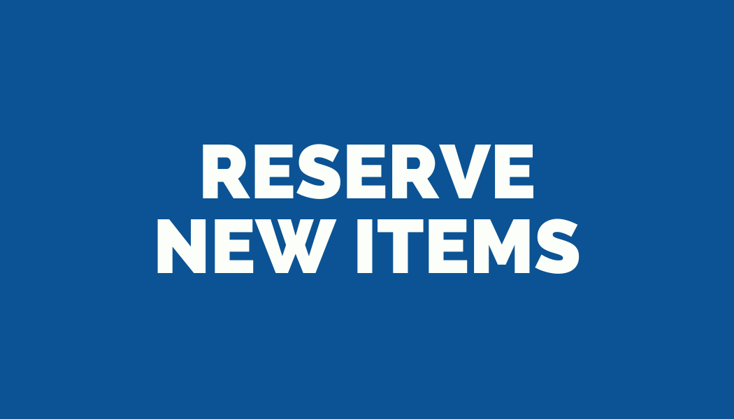 Reserve New Items