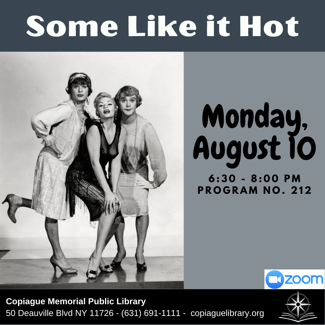 Some Like it Hot Monday, August 10 6:30 - 8:00 PM Program No. 212