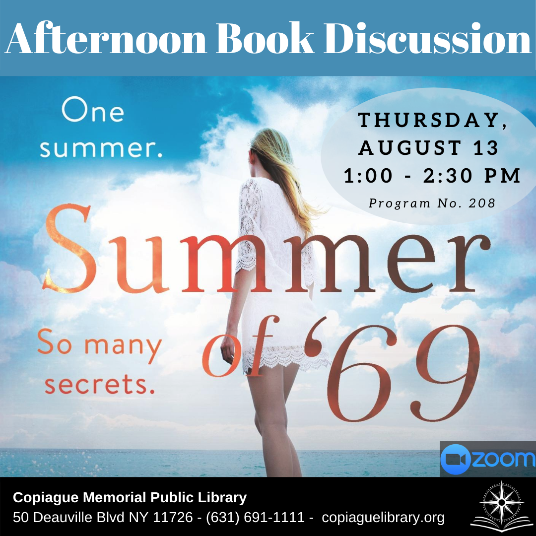 Afternoon Book Discussion Summer of 69 by Elin hilderbrand Thursday, August 13 1:00 - 2:30 PM Program No. 208