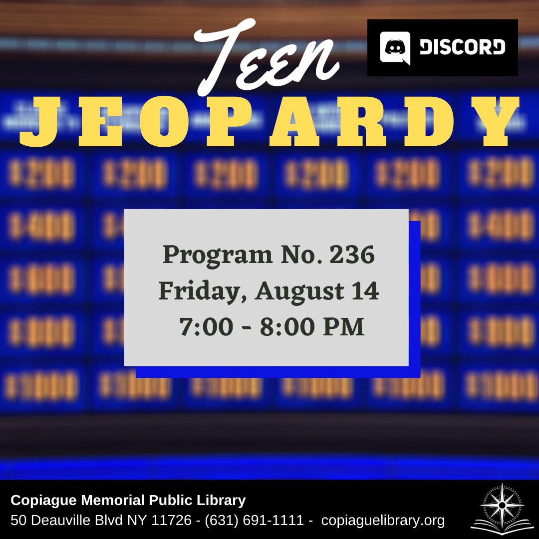 teen jeopardy Program No. 236 Friday, August 14 7:00 - 8:00 PM