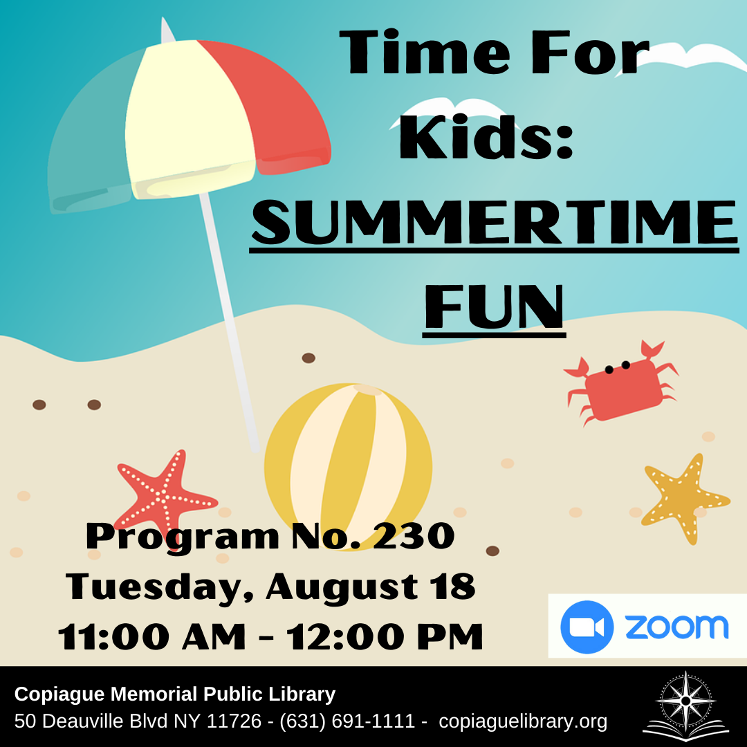 Time For Kids: Summertime Fun Program No. 230 Tuesday, August 18 11:00 AM - 12:00 PM