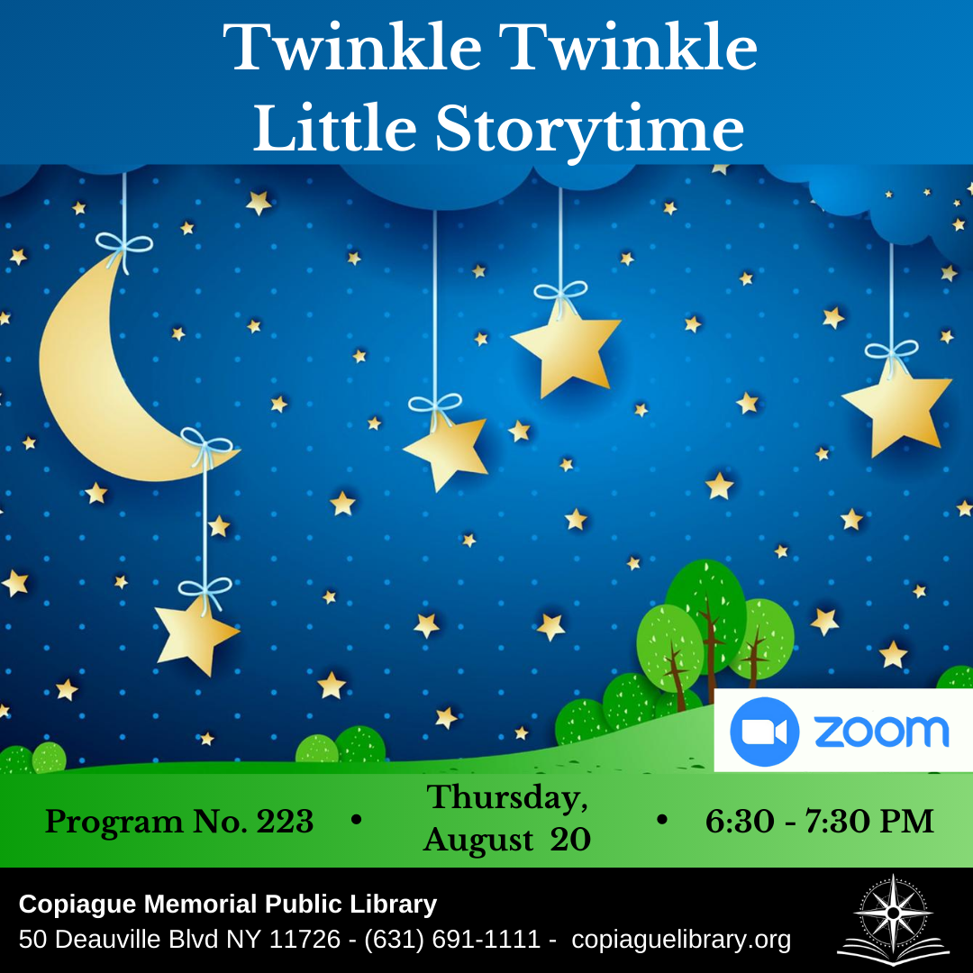 Twinkle Twinkle Little Storytime Program No. 223 Thursday, August 20 6:30 - 7:30 PM