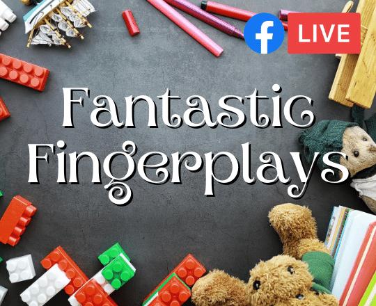 fantastic fingerplays facebook live