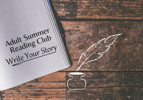 Adult Summer Reading Club Write Your Story