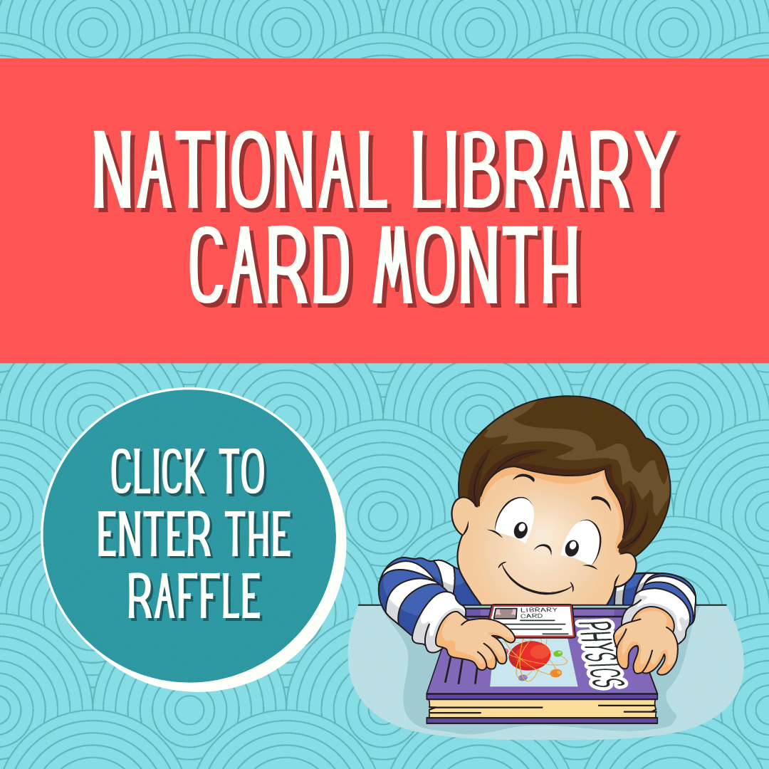 National Library Card Month Click to enter the raffle