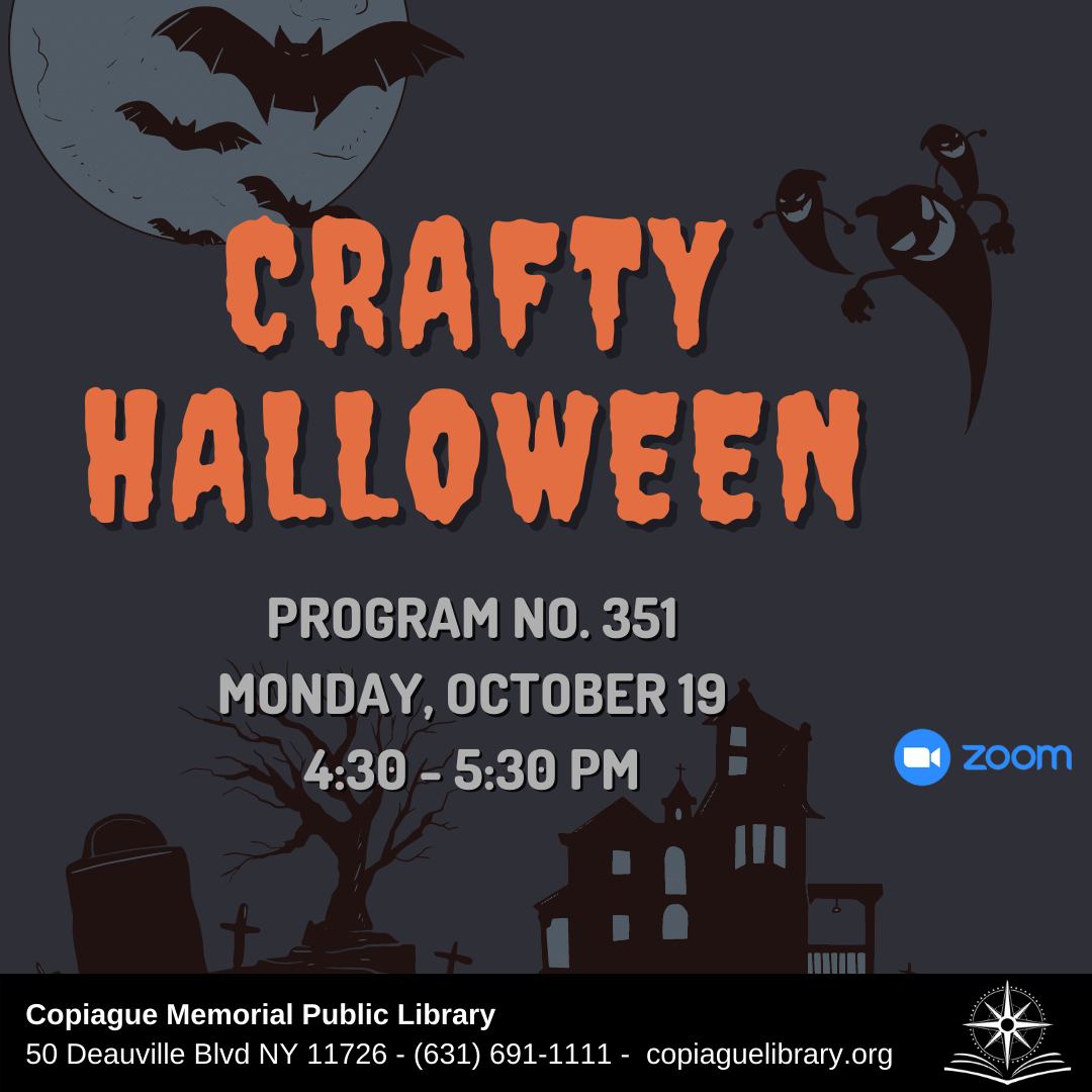 Crafty Halloween Program No. 351 Monday, October 19 from 4:30 - 5:30 PM