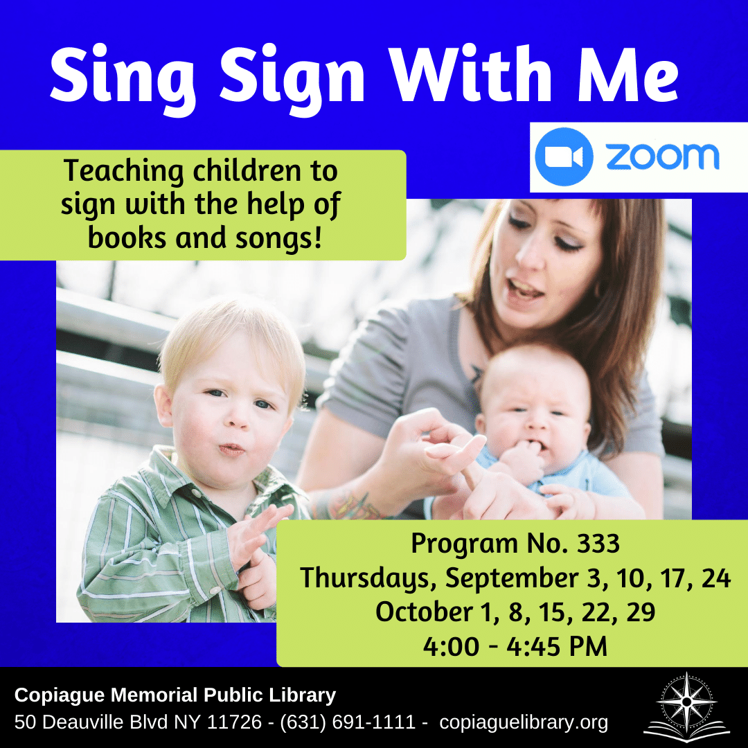 Sing Sign With Me Program No. 333 Thursdays, September 3, 10, 17, 24 October 1, 8, 15, 22, 29 from 4:00 - 4:45 PM