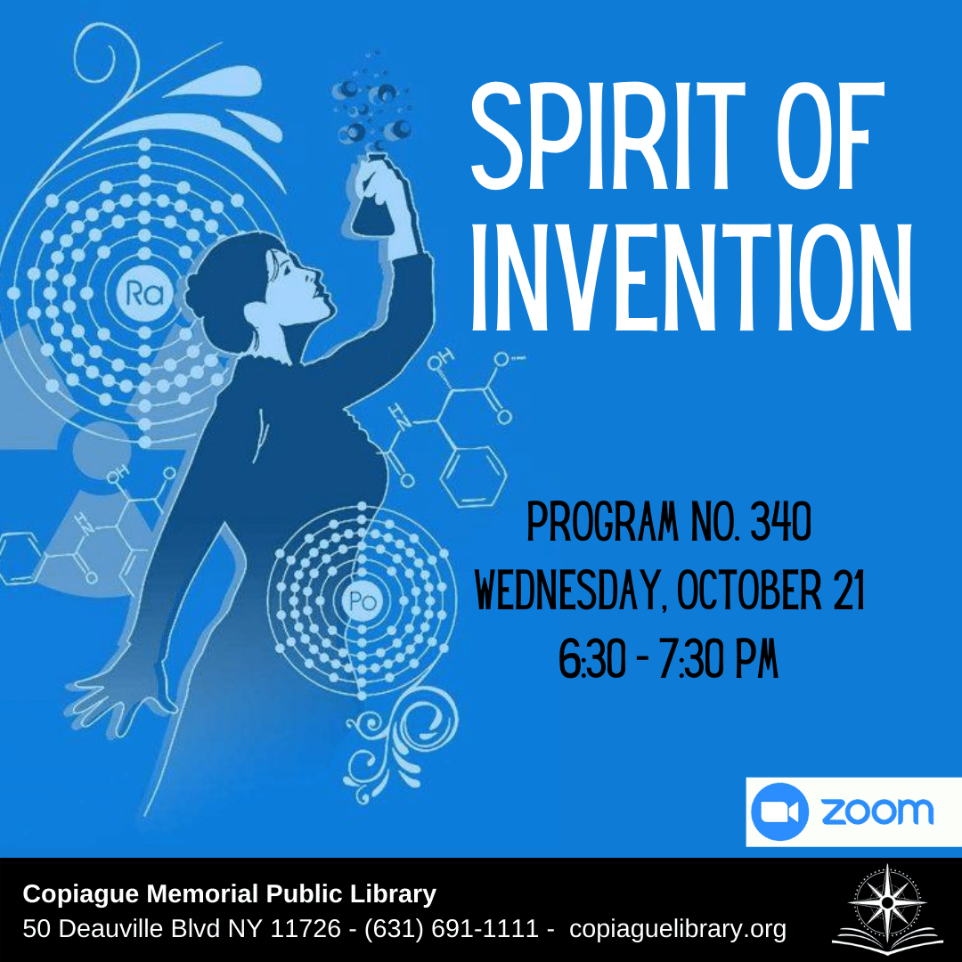 Spirit of Invention Program No. 340 Wednesday, October 21 from 6:30 - 7:30 PM
