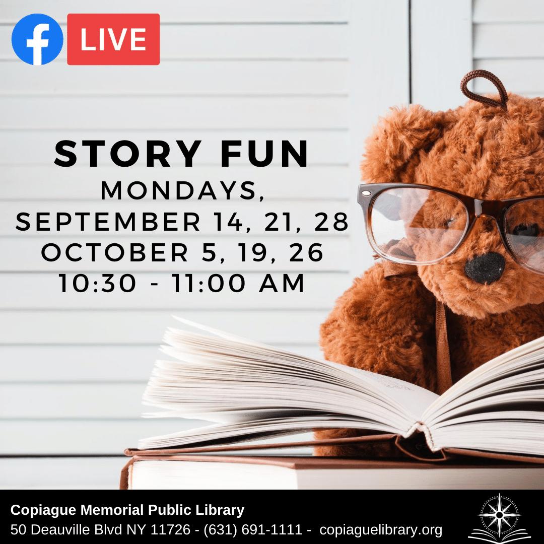 Story Fun Mondays, September 14, 21, 28 October 5, 19, 26 from 10:30 - 11:00 AM