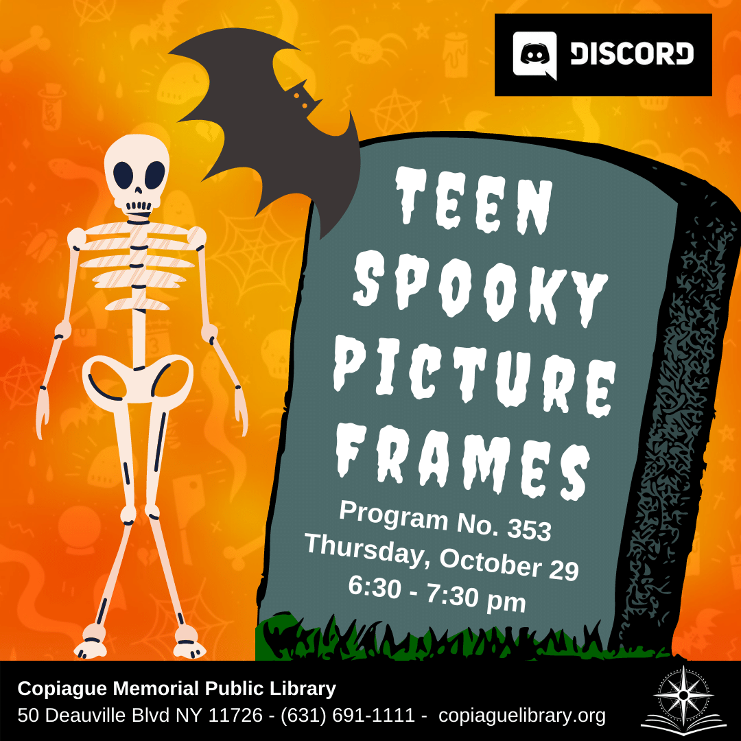 Teen Spooky Picture Frame Program No. 353 Thursday, October 29 from 6:30 - 7:30 PM
