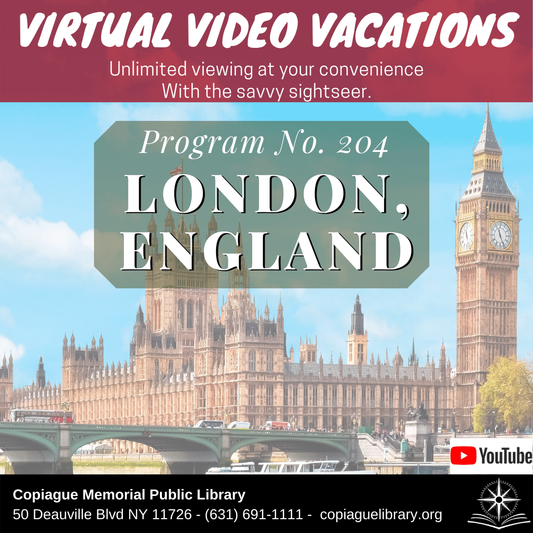 Virtual Video Vacations Unlimited viewing at your convenience With the savvy sightseer. Program No. 204 London, England