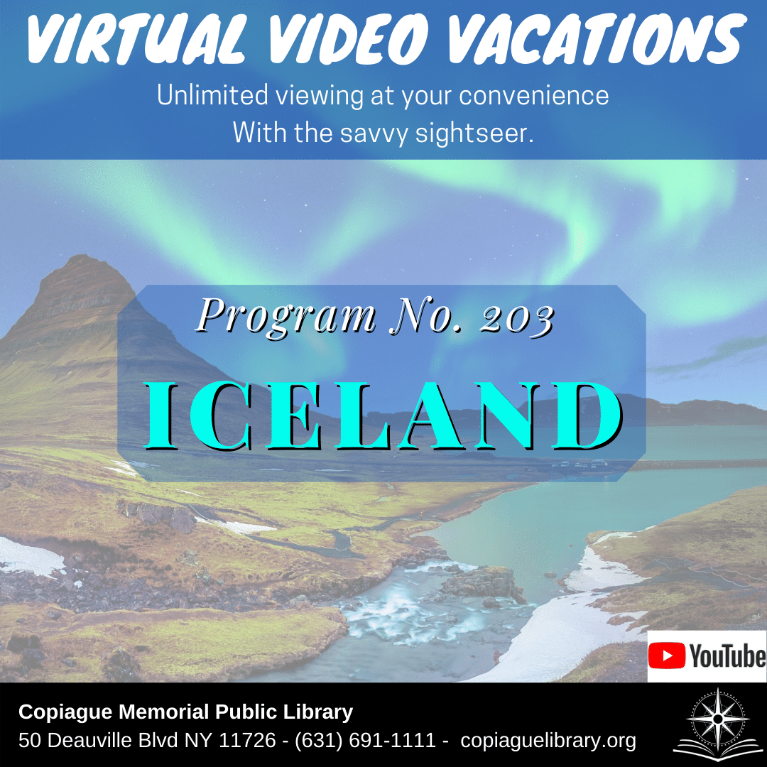 Virtual Video Vacations Unlimited viewing at your convenience With the savvy sightseer. Program No. 203 ICELAND