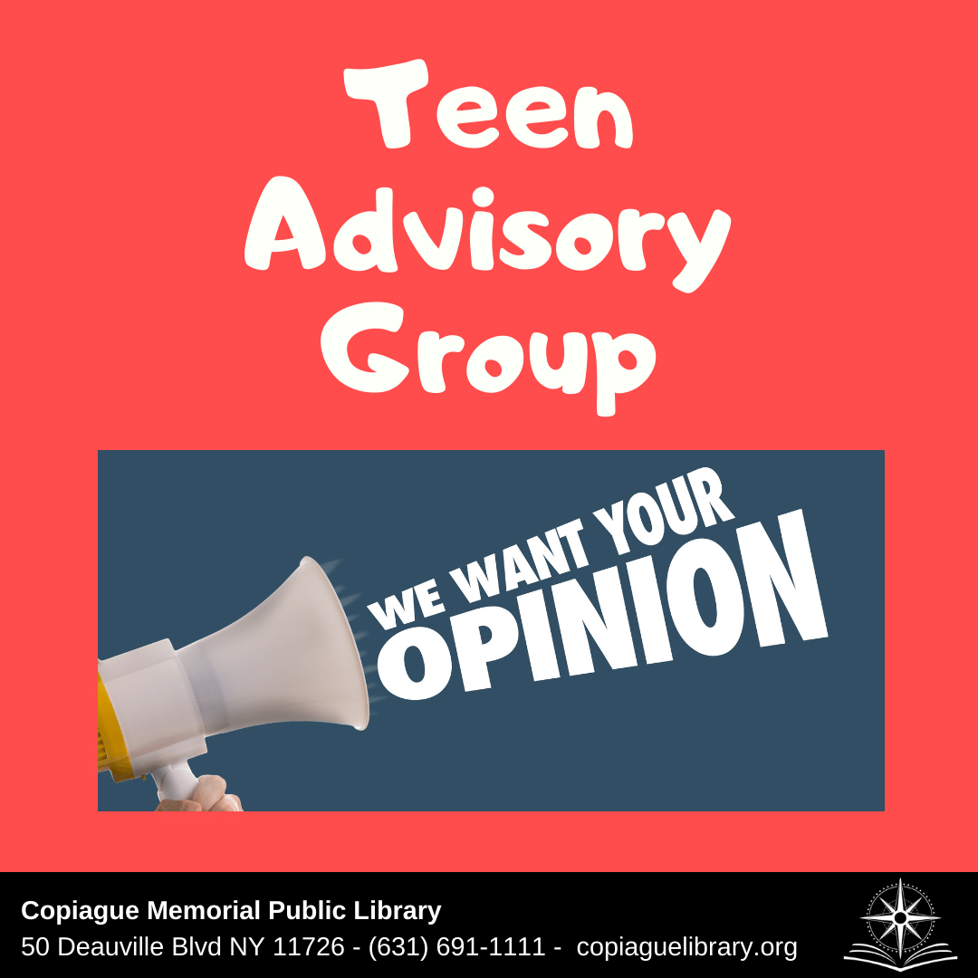 Teen Advisory Group we want your opinion